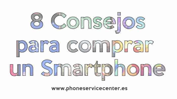 8 consejos para comprar un smartphone