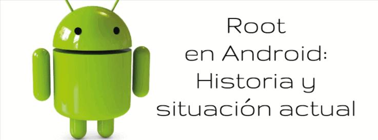 Reflexion sobre Root en Android: Historia y situacion actual