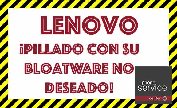 Lenovo pillado con su bloatware no deseado