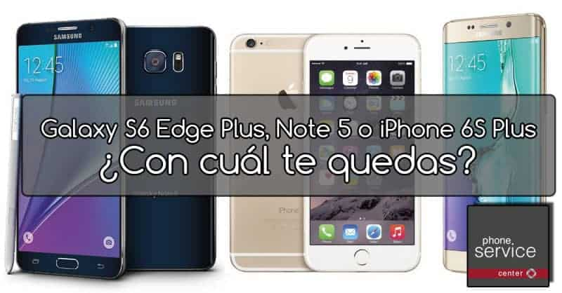 Galaxy S6 Edge Note iPhone 6S Plus