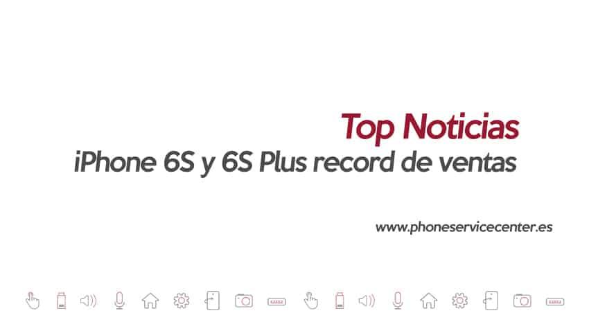 iPhone-6S-y-6S-Plus-record-de-ventas