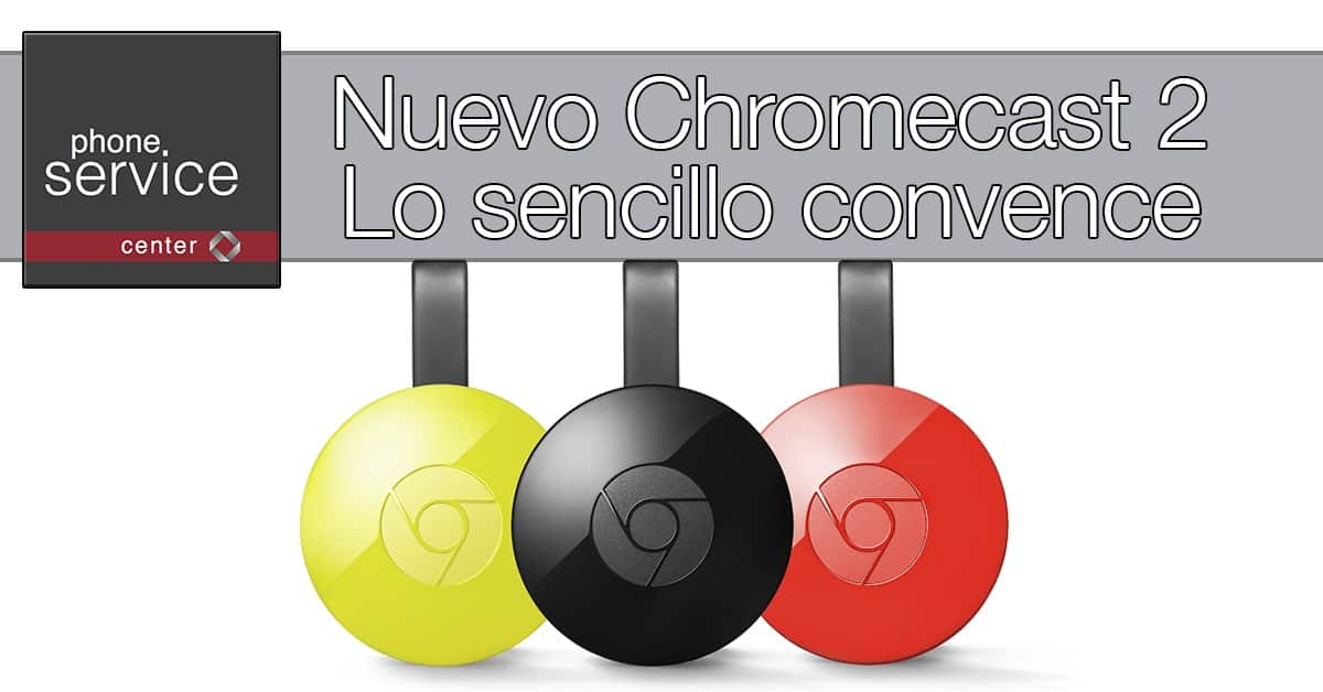 Google mejora su Chromecast