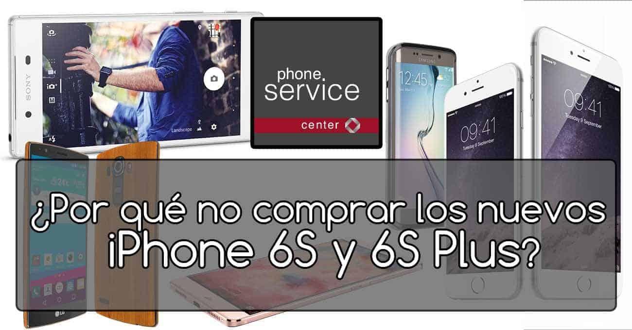 no comprariamos el iPhone 6S