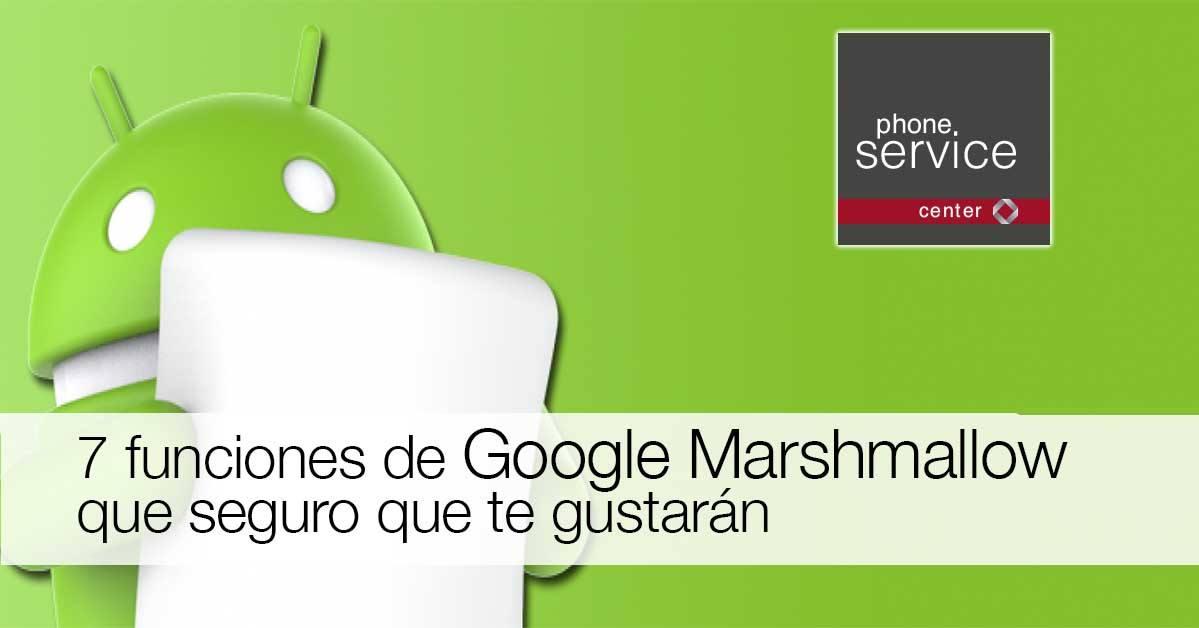 7 funciones de Google Marshmallow que seguro que te gustaran
