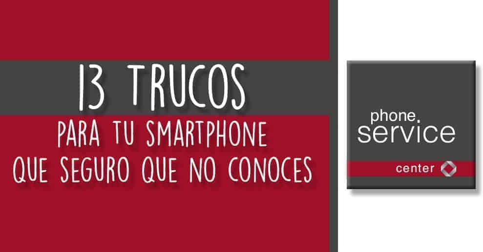 13 trucos para tu smartphone que seguro que no conoces