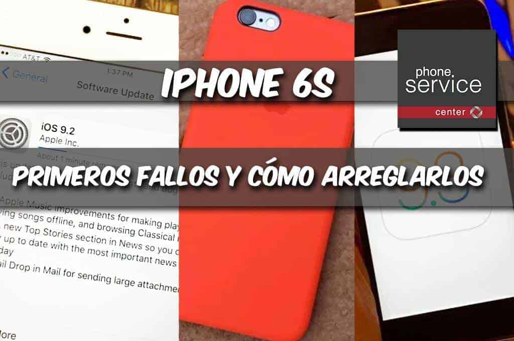 Primeros fallos de iPhone 6S