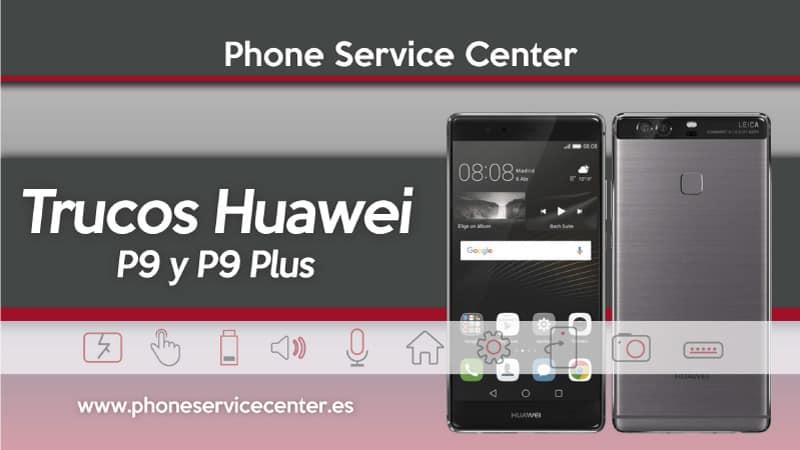 ddf73cce467 Todos los trucos para tu Huawei P9 y P9 Plus - Phone Service Center