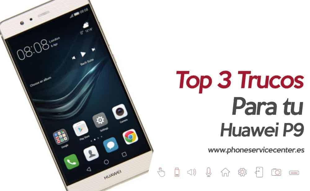 Top 3 trucos de Huawei P9