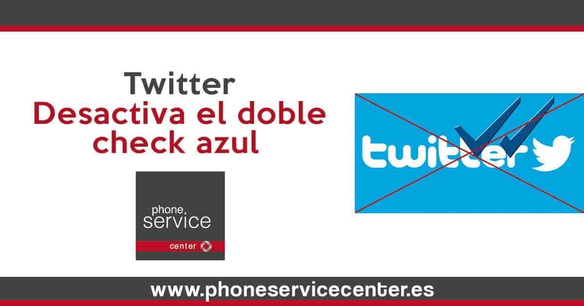 Desactiva el doble check azul de Twitter