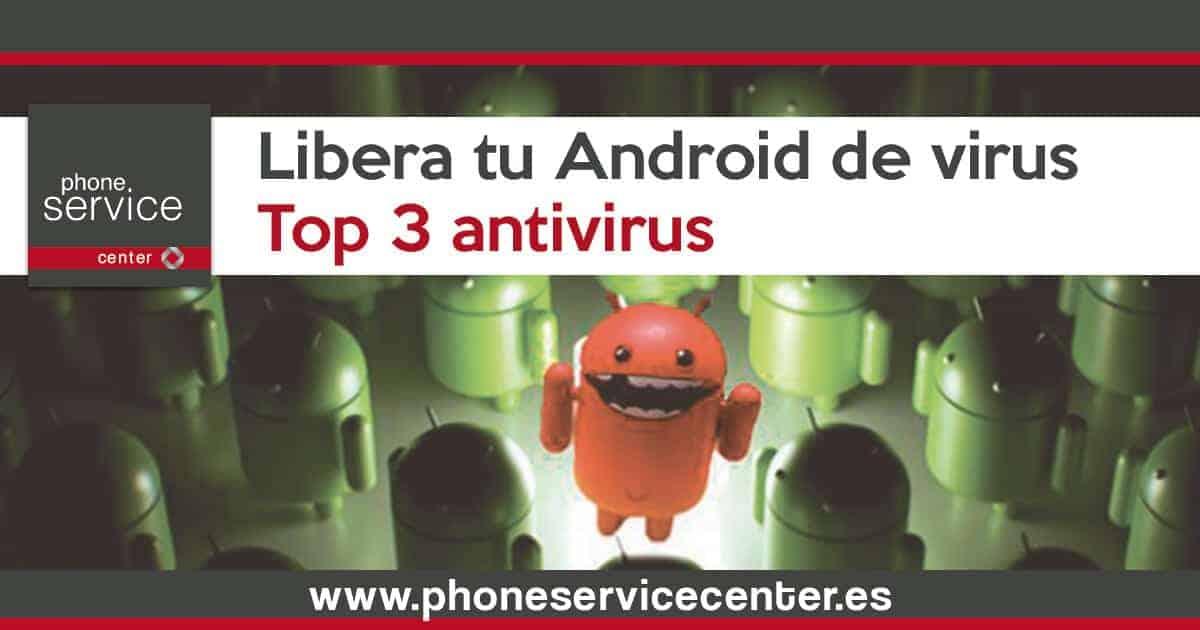 Libera tu Android de virus con este top 3 antivirus
