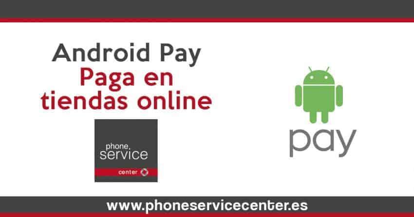 Ya puedes pagar con Android Pay en algunas tiendas online