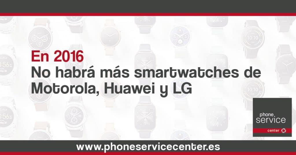 No-habra-mas-smartwatches-de-Motorola-LG-y-Huawei-en-2016-1024x538