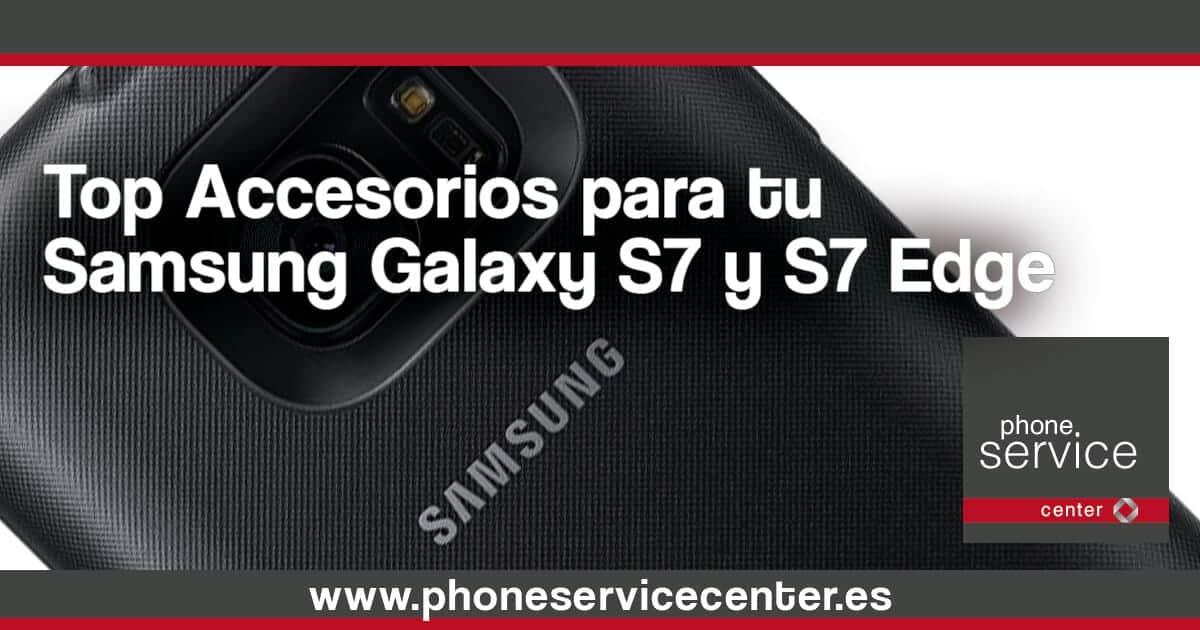 Top accesorios para tu Samsung S7 y S7 edge