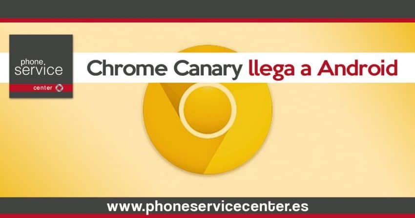 Chrome Canary llega a Android