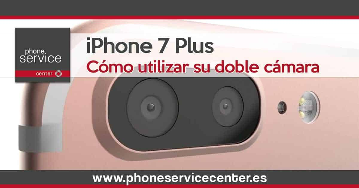 Como utilizar la doble camara del iPhone 7 Plus