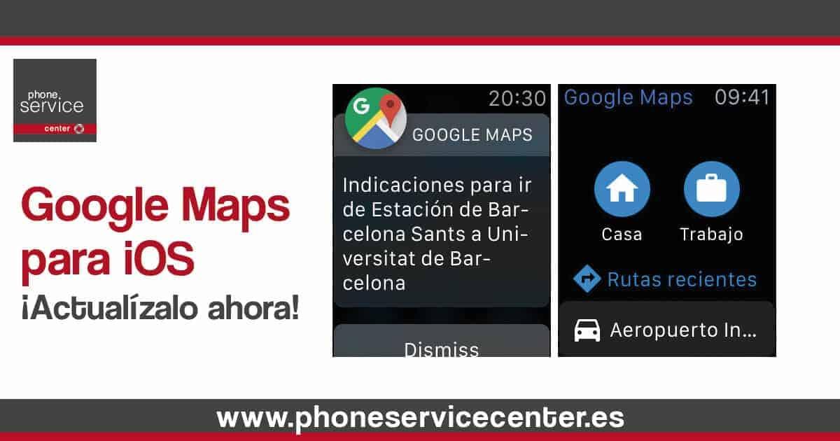 Google Maps para iOS actualizalo ya