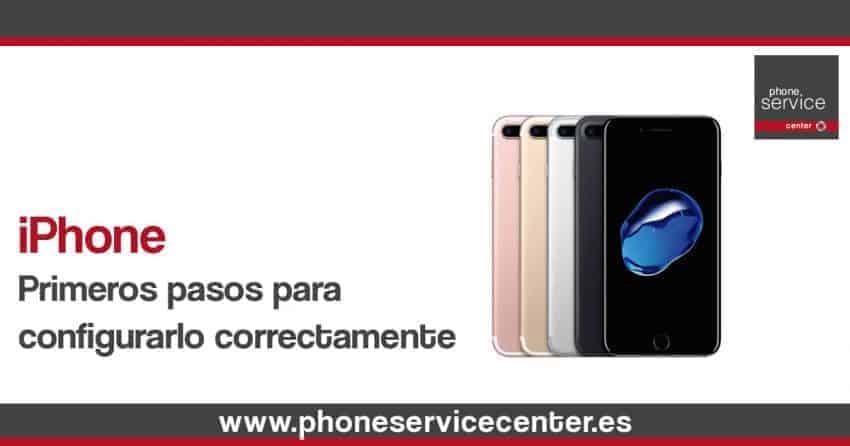 Primeros pasos para configurar correctamente tu iPhone