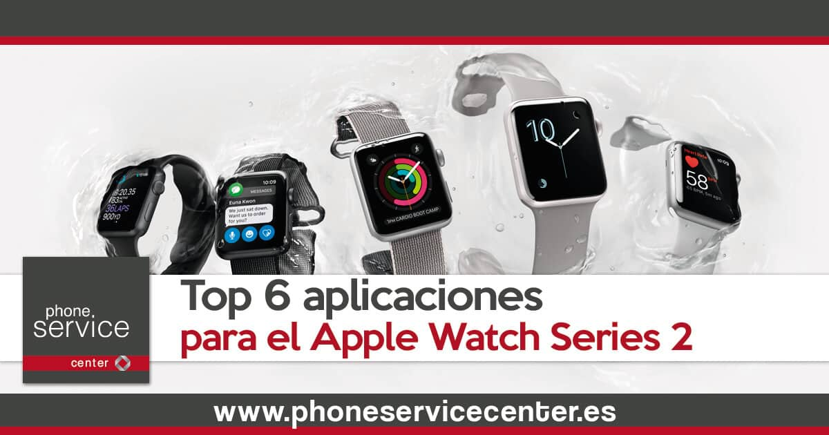 Top 6 apps para el Apple Watch Series 2 que no te pueden faltar