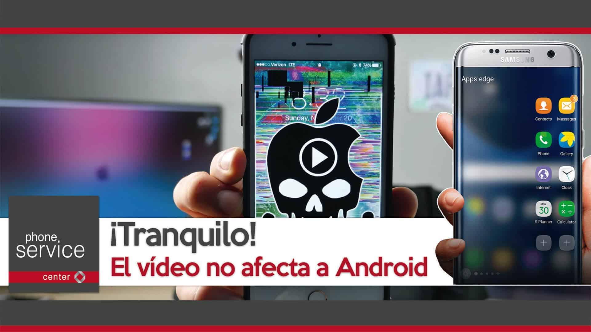 El video no afecta a Android