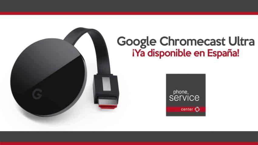 Google Chromecast Ultra ya disponible en Espana