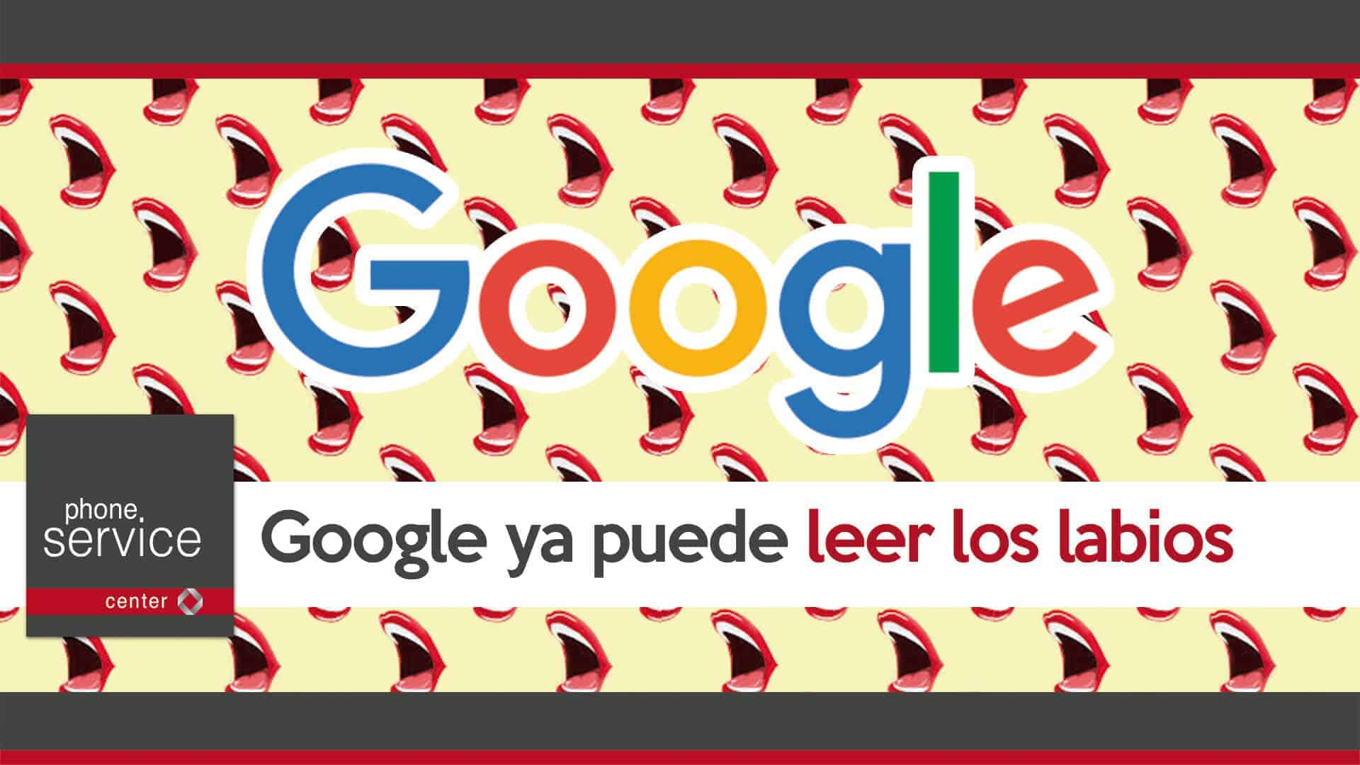 Google ya puede leer los labios