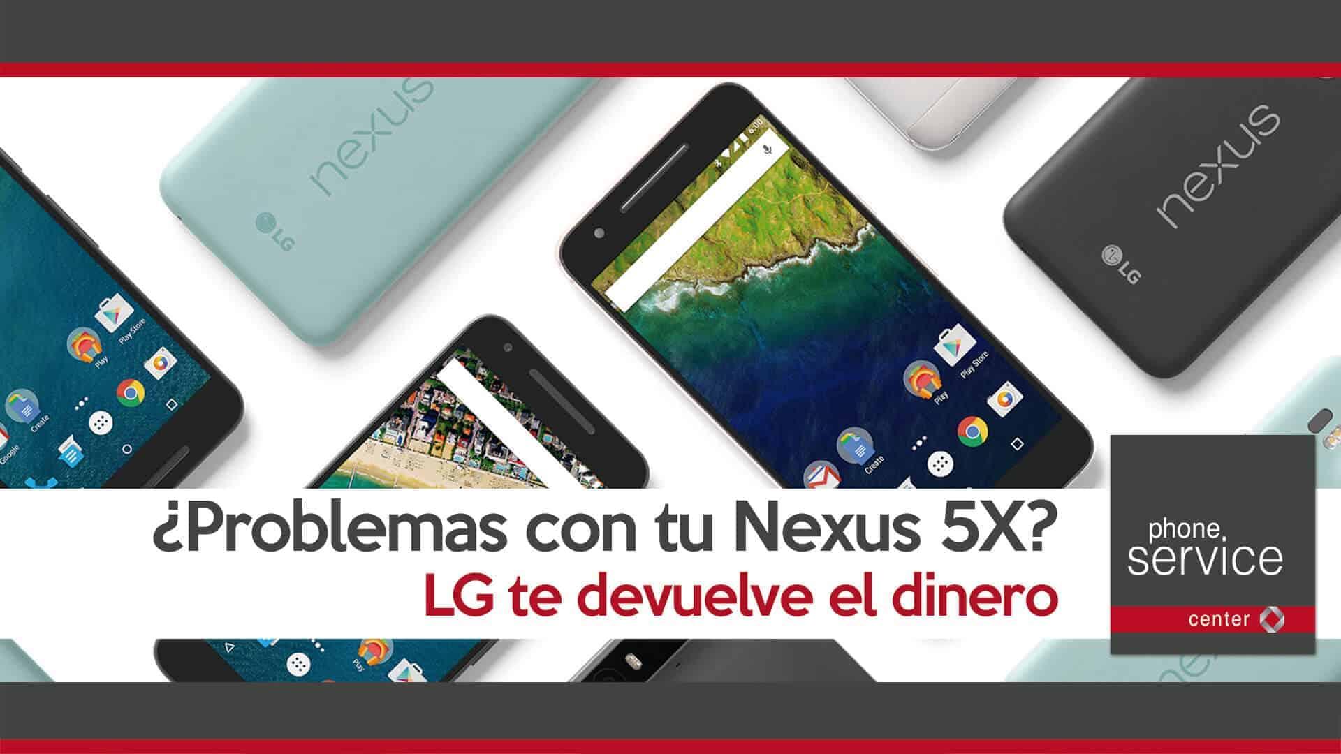 LG devuelve el dinero por tu Nexus 5X defectuoso