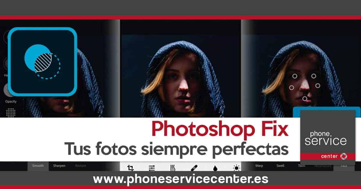 Photoshop Fix deja tus fotos perfectas