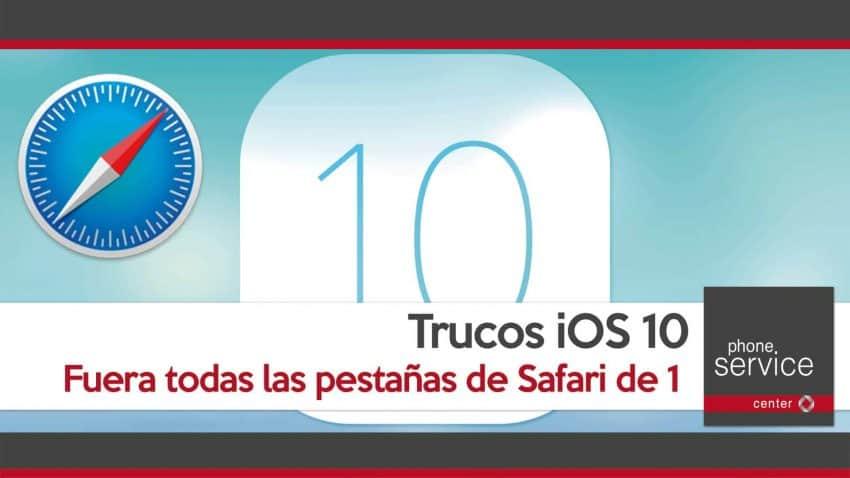 Trucos iOS 10 Cierra las pestañas de Safari en un solo paso