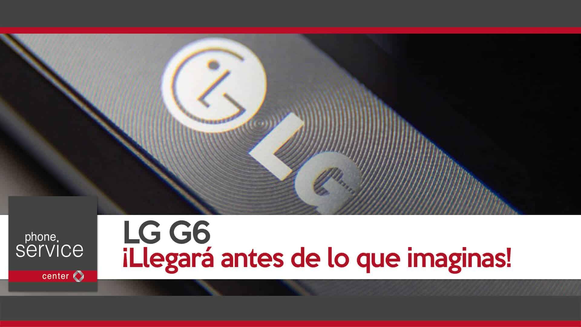 lg-g6-llegara-antes-de-lo-que-imaginas