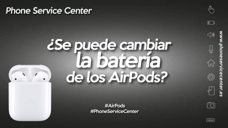 cambiar la batería de los AirPods