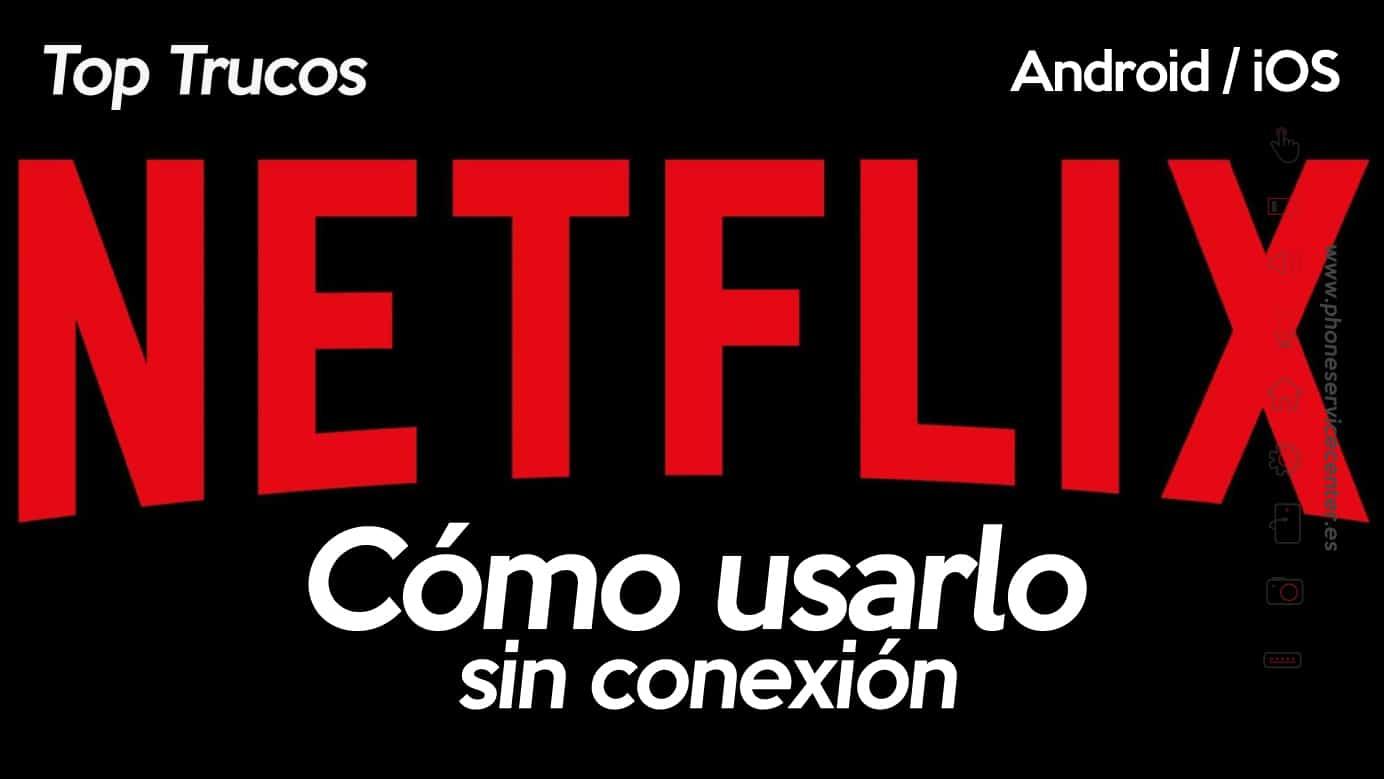 ver Netflix sin conexion
