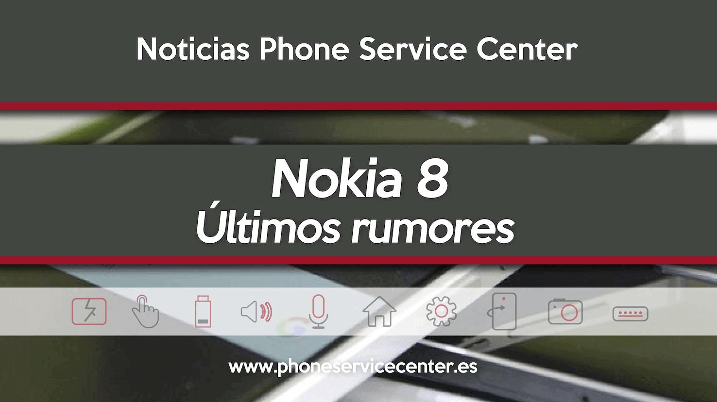 Nokia 8 ultimos rumores