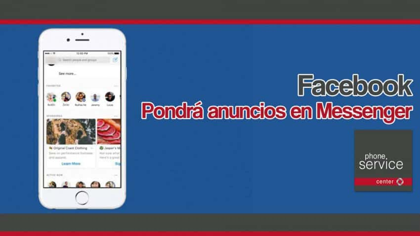 Facebook pondra anuncios en Messenger