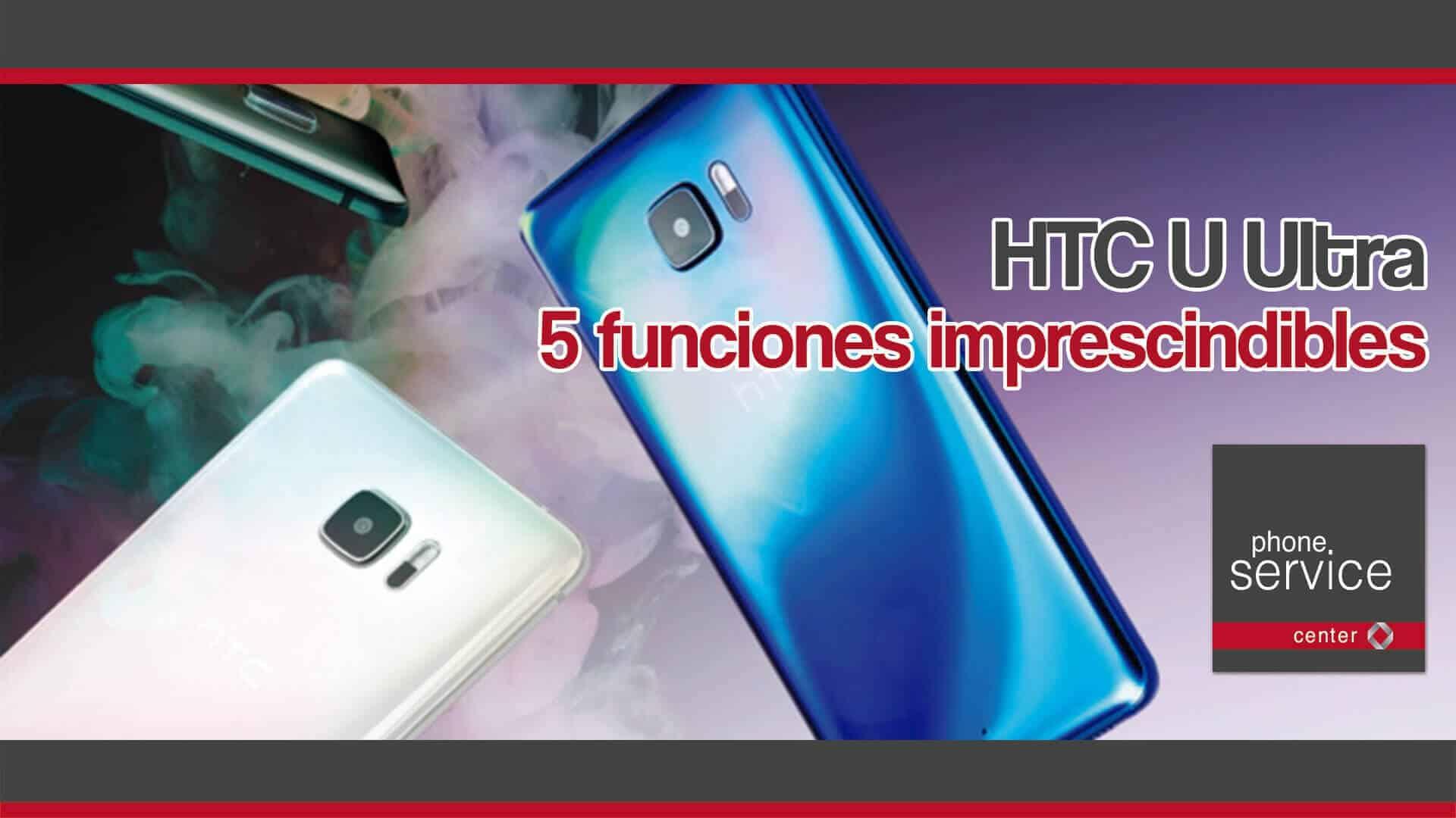 HTC U Ultra 5 funciones imprescindibles