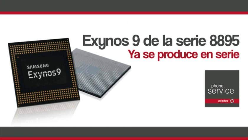 Exynos 9 de la serie 8895 se produce en masa