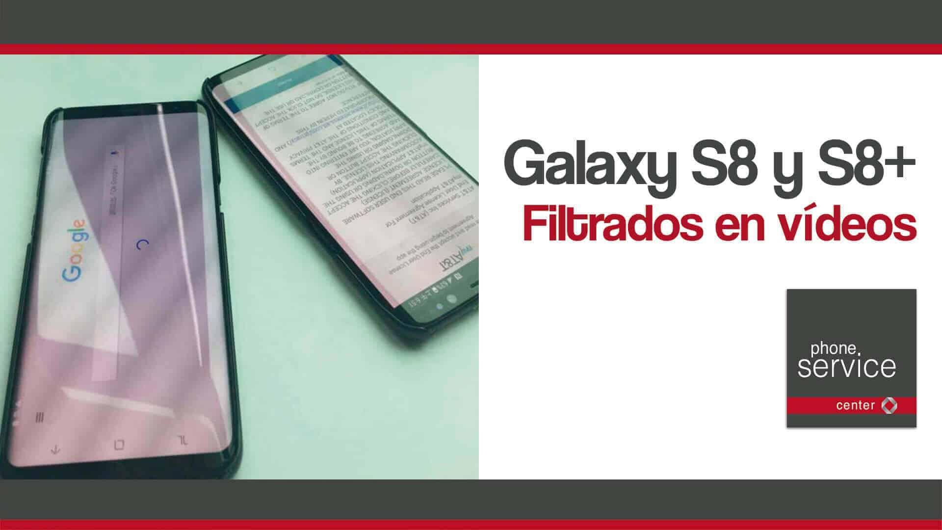 Galaxy S8 y S8+ filtrados en video