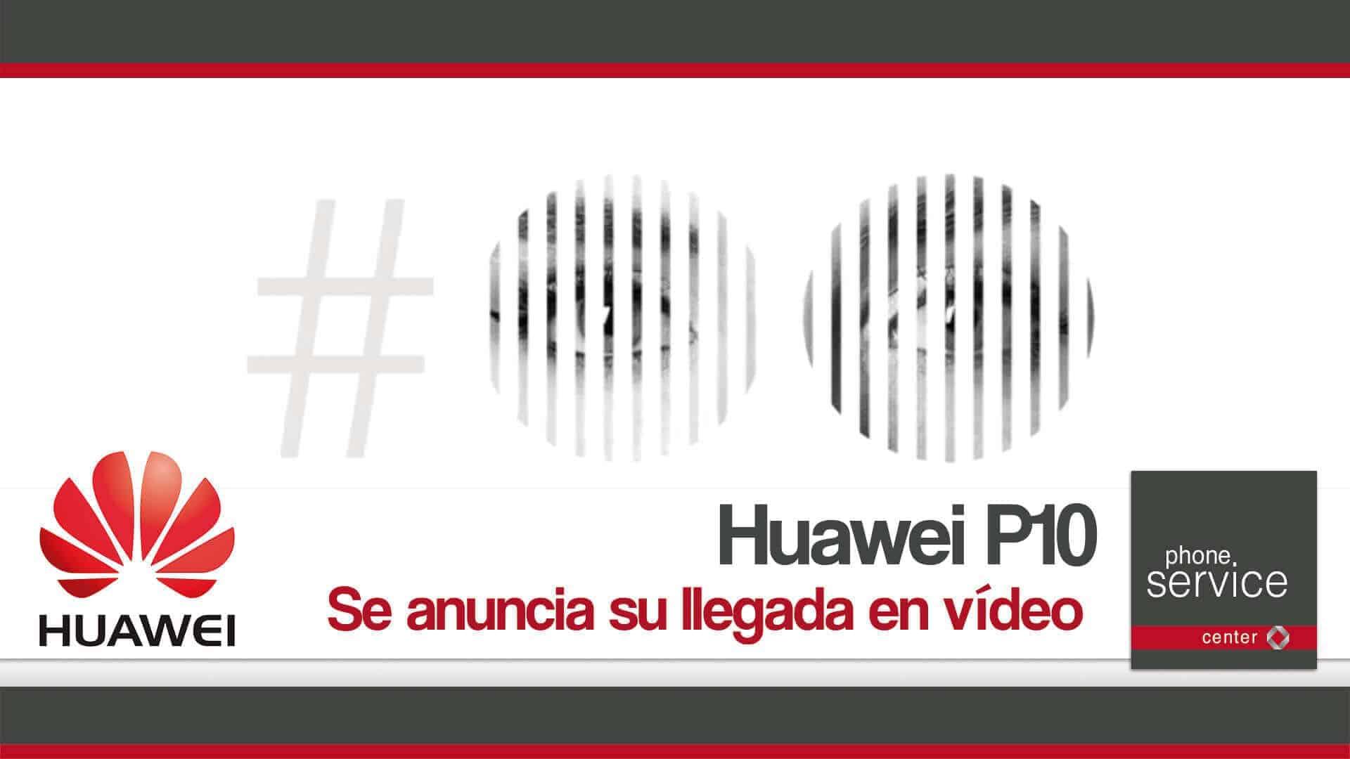 Huawei P10 anuncia su llegada