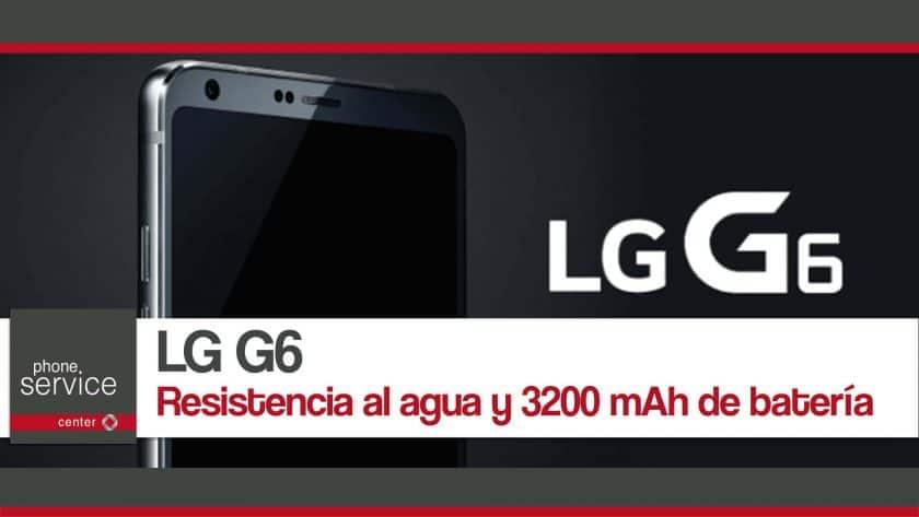 LG G6 Resistencia al agua y bateria de 3200 mAh