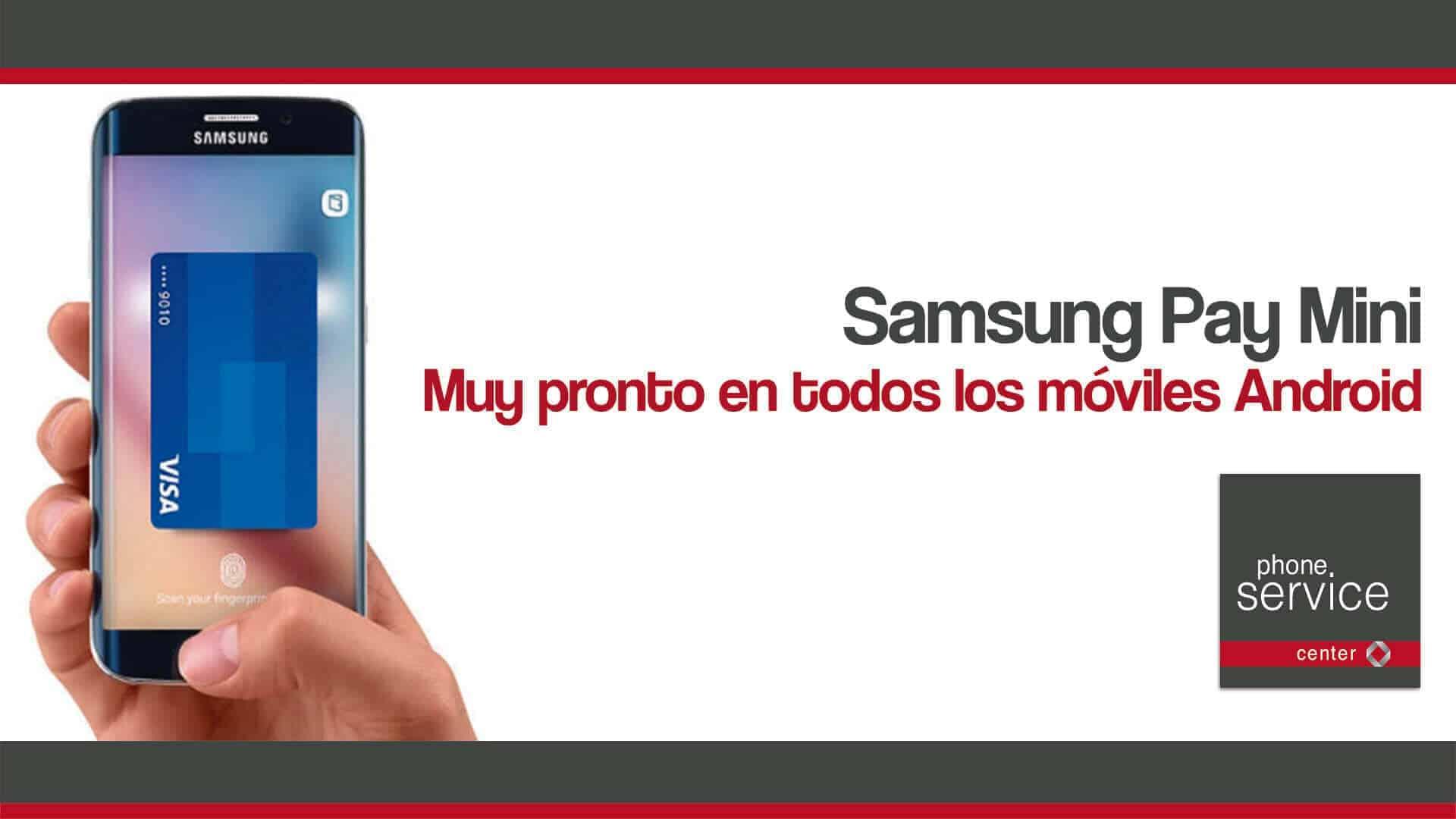 Samsung Pay Mini muy pronto en todos los moviles Android