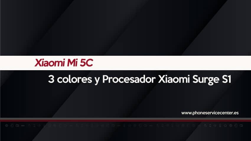Xiaomi-Mi-5C-3-colores-procesador-Xiaomi-Surge-S1
