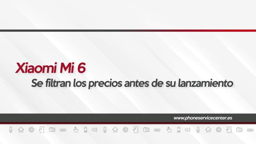 Filtran-los-precios-Xiaomi-Mi-6-antes-de-lanzamiento