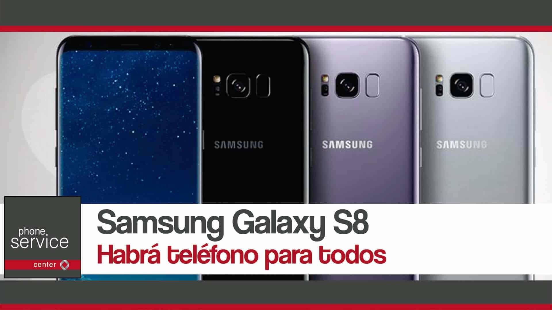 Galaxy S8 habra telefono para todos