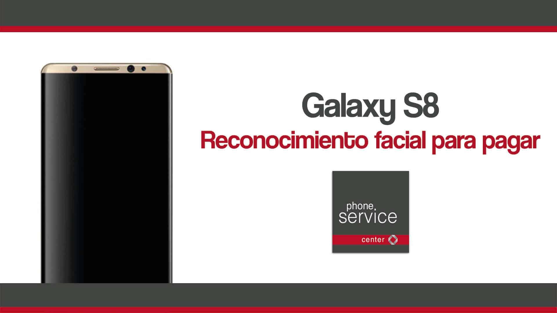 Galaxy S8 reconocimiento facial para pagar