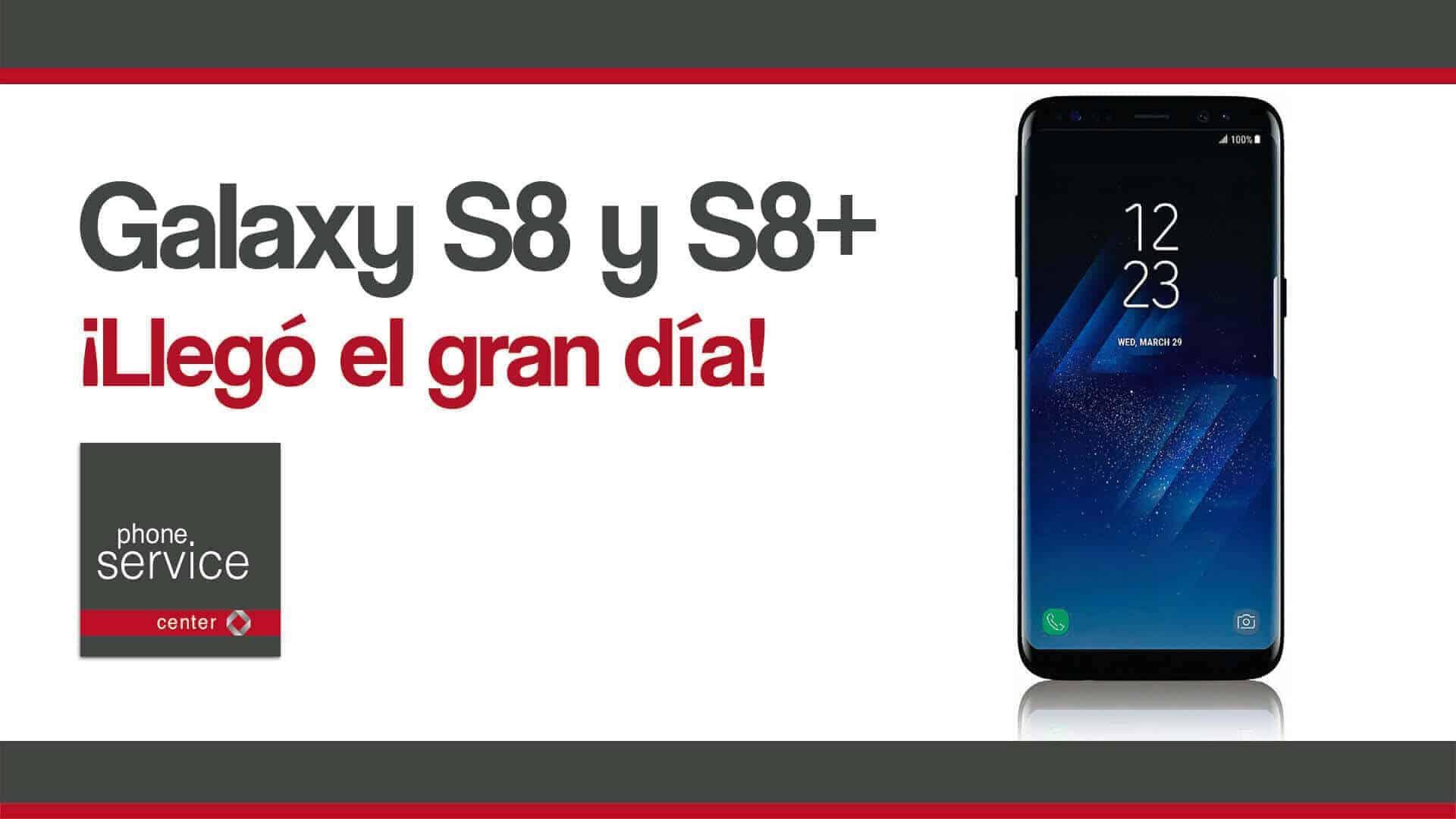 Galaxy S8 y S8+ llego el gran dia