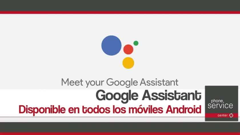Google Assistant diponible en todos los moviles Android