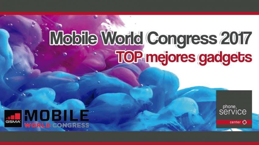 Mobile World Congress 2017 TOP mejores gadgets