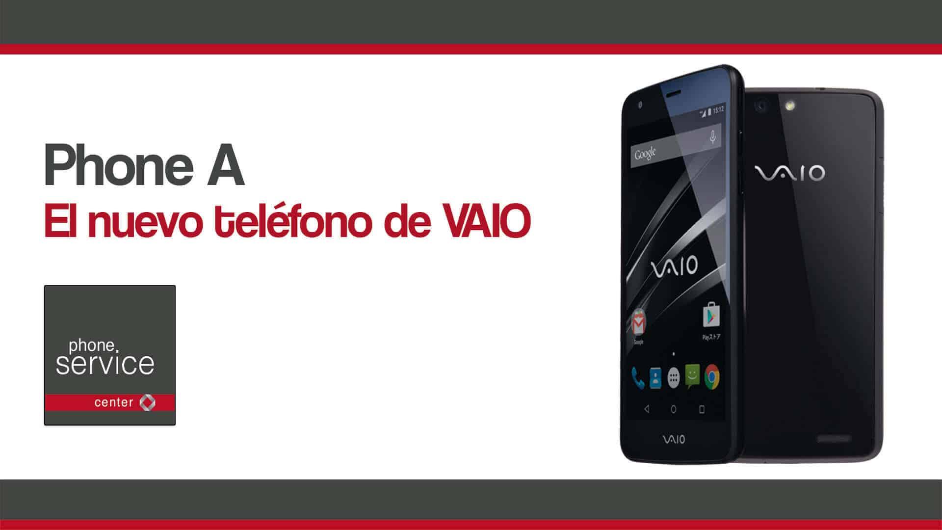 Phone A el nuevo telefono de VAIO