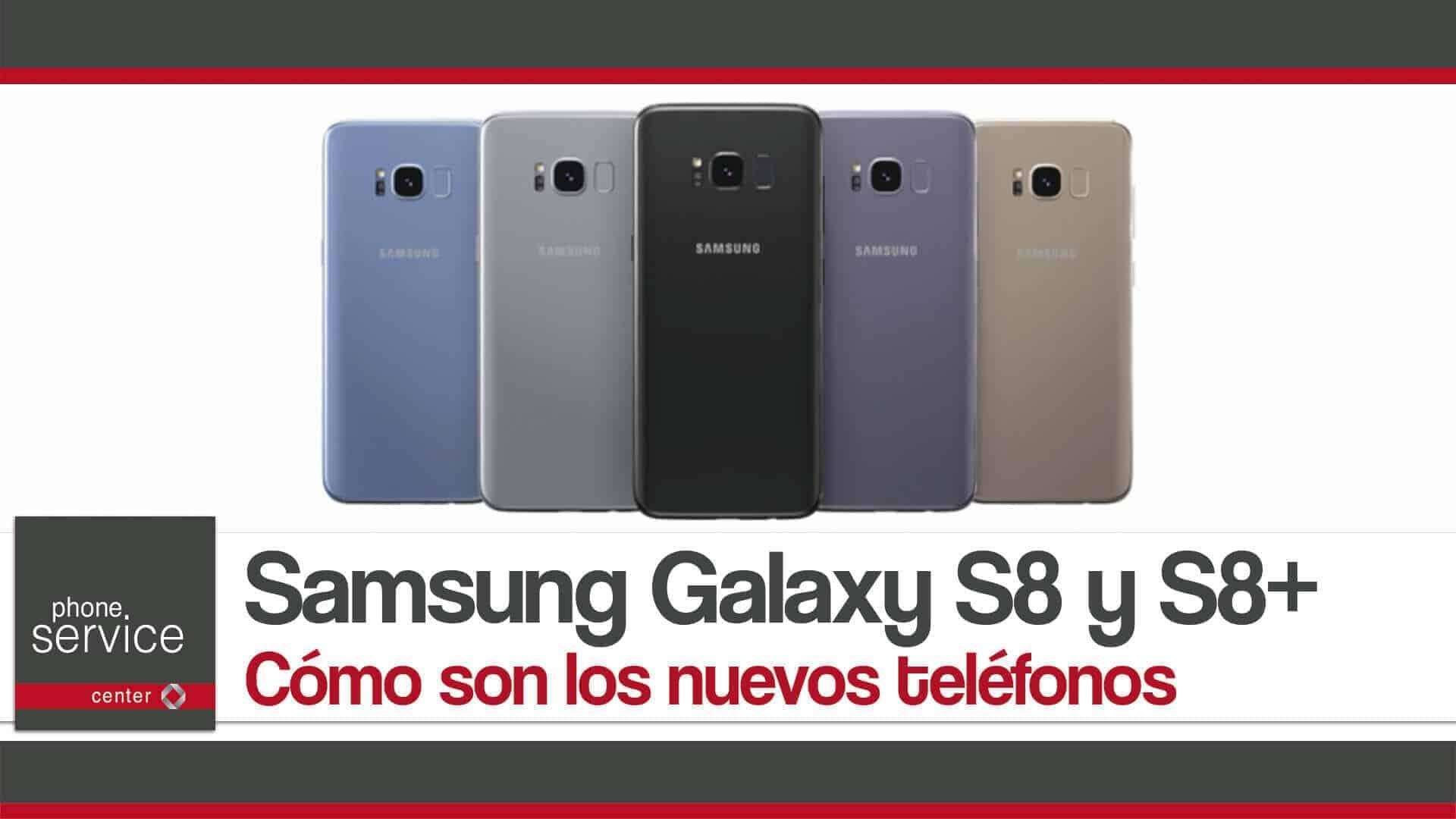 Samsung Galaxy S8 y S8+ como son los nuevos telefonos