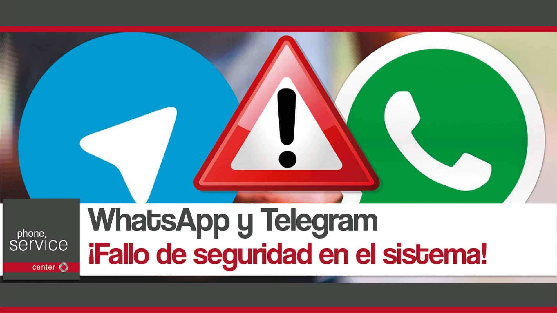 WhatsApp y Telegram fallo de seguridad en el sistema