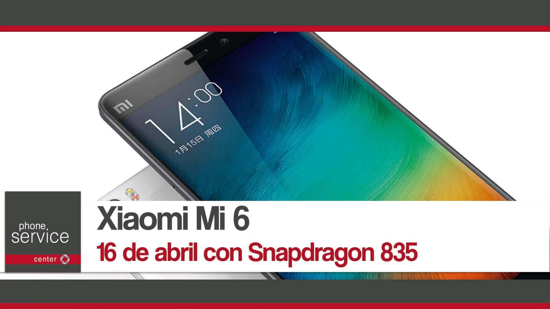 Xiaomi Mi 6 16 de abril con Snapdragon 835